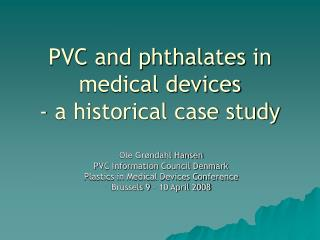 PVC and phthalates in  medical devices - a historical case study