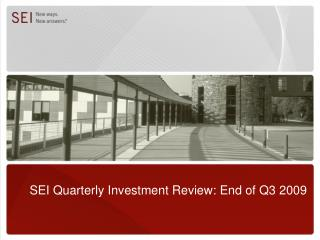 SEI Quarterly Investment Review: End of Q3 2009
