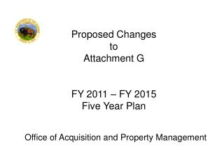 Proposed Changes   to Attachment G FY 2011 – FY 2015 Five Year Plan