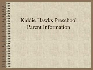 Kiddie Hawks Preschool Parent Information