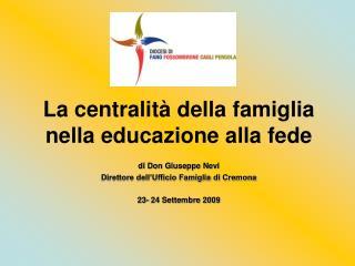 La centralità della famiglia nella educazione alla fede di Don Giuseppe Nevi