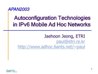 Autoconfiguration Technologies in IPv6 Mobile Ad Hoc Networks