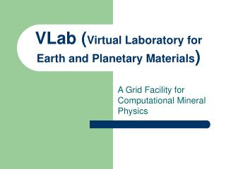 VLab ( Virtual Laboratory for Earth and Planetary Materials )