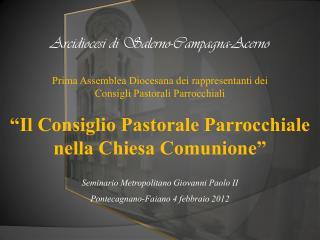 Seminario Metropolitano Giovanni Paolo II  Pontecagnano-Faiano 4 febbraio 2012