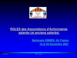 ROLES des Associations d'Actionnaires salariés (et anciens salariés) Séminaire OMNES- Air France