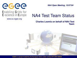 NA4 Test Team Status  Charles Loomis on behalf of NA4 Test Team