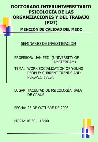 DOCTORADO INTERUNIVERSITARIO PSICOLOGÍA DE LAS ORGANIZACIONES Y DEL TRABAJO (POT)