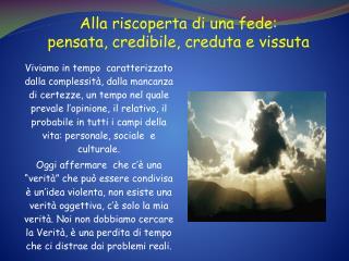 Alla riscoperta di una fede:  pensata, credibile, creduta e vissuta