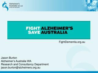 Jason Burton Alzheimer's Australia WA Research and Consultancy Department