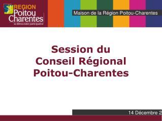 Session du  Conseil Régional  Poitou-Charentes