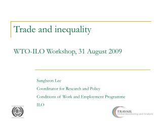 Trade and inequality WTO-ILO Workshop, 31 August 2009
