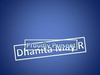 Dhanita May R