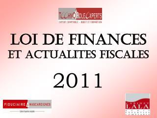 LOI DE FINANCES  ET ACTUALITES FISCALES