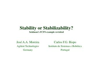 Stability or Stabilizability? Seidman's FCFS example revisited