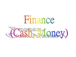 Finance (Cash, Money)
