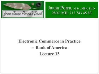 Jaana Porra,  M.Sc., MBA, Ph.D. 280G MH, 713 743 45 83