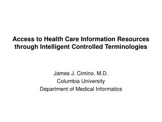 Access to Health Care Information Resources through Intelligent Controlled Terminologies