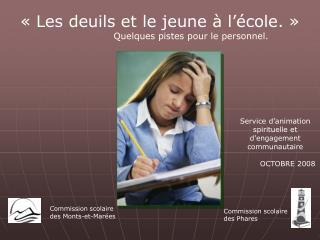 «Les deuils et le jeune à l'école.»                     Quelques pistes pour le personnel.