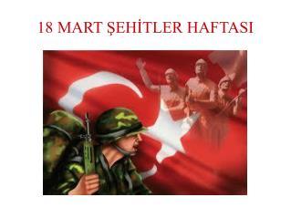 18 MART ŞEHİTLER HAFTASI