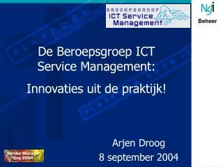 De Beroepsgroep ICT Service Management: Innovaties uit de praktijk!
