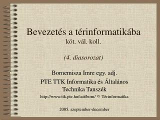 Bevezetés a térinformatikába  köt. vál. koll. (4. diasorozat)