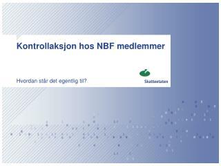 Kontrollaksjon hos NBF medlemmer