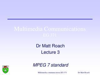 Multimedia Communications EG 371