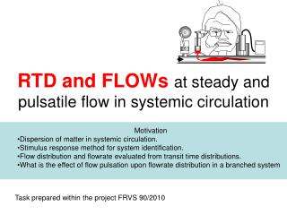 RTD and FLOWs  at  steady and pulsatile flow in systemic circulation
