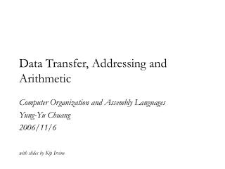 Data Transfer, Addressing and Arithmetic