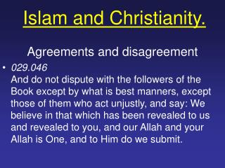 Islam and Christianity.