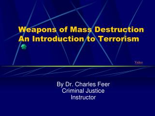 Weapons of Mass Destruction An Introduction to Terrorism