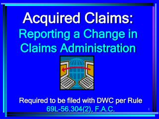 Acquired Claims: Reporting a Change in  Claims Administration