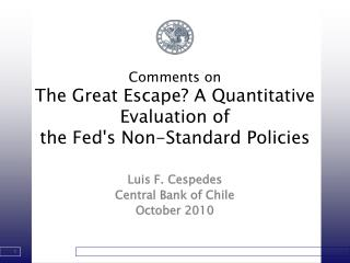 Comments on The Great Escape? A Quantitative Evaluation of the Fed's Non-Standard Policies