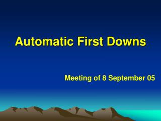 Automatic First Downs