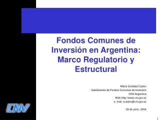 Fondos Comunes de Inversión en Argentina:  Marco Regulatorio y Estructural