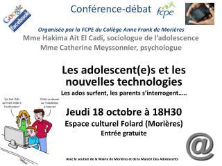 Les adolescent(e)s et les nouvelles technologies Les ados surfent, les parents s'interrogent…..