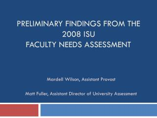 Preliminary Findings from the 2008 ISU  Faculty Needs Assessment
