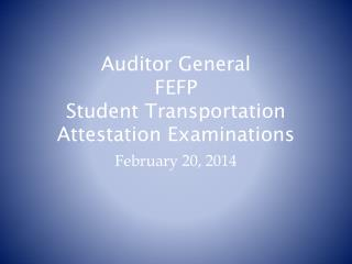 Auditor General FEFP Student Transportation Attestation Examinations