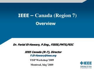 IEEE – Canada (Region 7)                         Overview