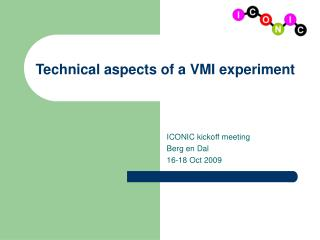 Technical aspects of a VMI experiment