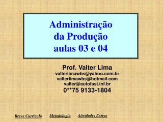 Administração da Produção aulas 03 e 04