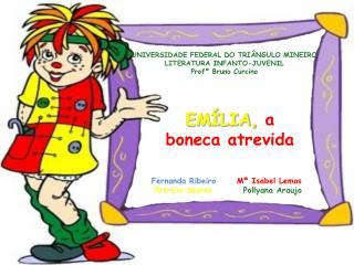 UNIVERSIDADE FEDERAL DO TRI�NGULO MINEIRO LITERATURA INFANTO-JUVENIL Prof� Bruno Curcino