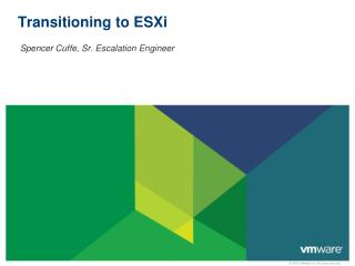 Transitioning to ESXi