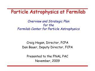Particle Astrophysics at Fermilab