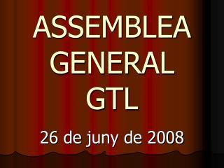 ASSEMBLEA GENERAL GTL