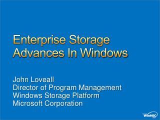 Enterprise Storage Advances In Windows