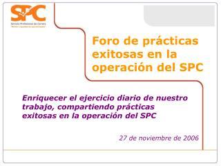 Foro de prácticas exitosas en la operación del SPC