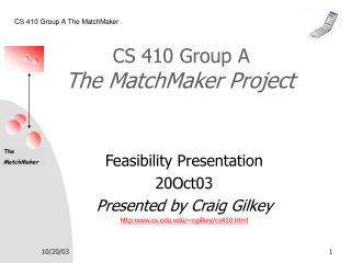 CS 410 Group A  The MatchMaker Project
