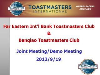 Far Eastern Int'l Bank Toastmasters Club & Banqiao  Toastmasters Club Joint Meeting/Demo Meeting