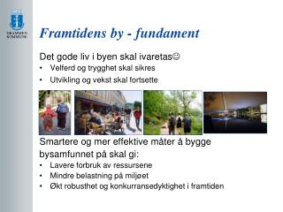 Framtidens by - fundament